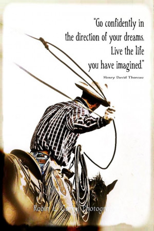 Go Confidently In The Direction Of Your Dreams Live The Life You Have ...