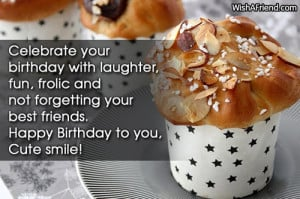 ... not forgetting your best friends. Happy Birthday to you, Cute smile