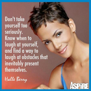 Halle Berry Quote.....
