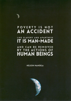 Poverty is not an accident...