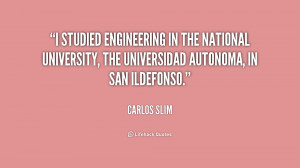 studied engineering in the national university, the Universidad ...