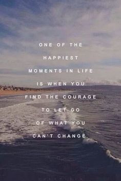 Courage to Let Go - 68 Inspiring Quotes to Read after You've Had a Bad ...