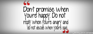 Do not promise when you are happy