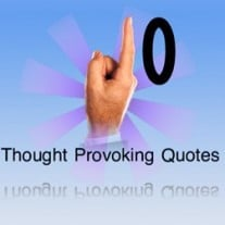 Post image for 10 Thought Provoking Quotes