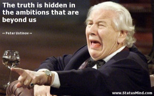 ... ambitions that are beyond us - Peter Ustinov Quotes - StatusMind.com