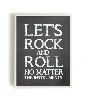 Inspirational quotes, rock prints, rock posters, rock and roll ...