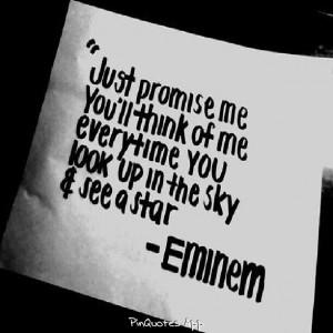 Just promise me... ~ Eminem