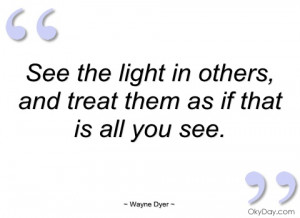 see the light in others wayne dyer