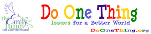 DO ONE THING and BetterWorld Kids Clubs are projects of The EMILY Fund ...
