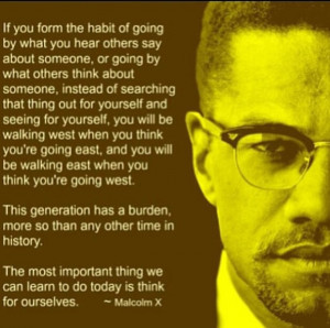 posted in politics tagged knowledge malcolm x politics quotes last