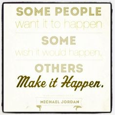 make it happen more sports quotes awesome quotes some people ...