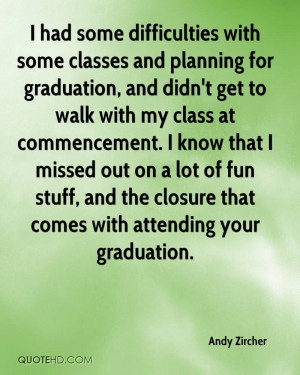 had some difficulties with some classes and planning for graduation ...