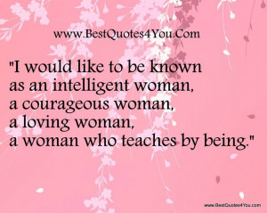 woman quotes strong | ... woman, a courageous woman, a loving woman, a ...