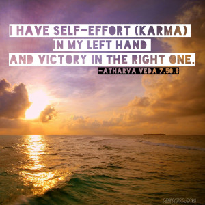 Have Self-Effort(Karma) In My Lef Hand And Victory In The Right One.