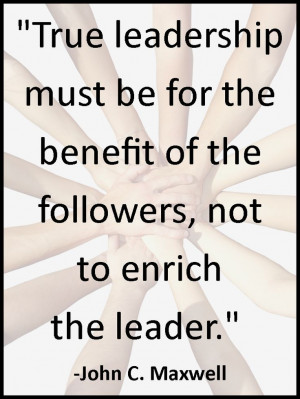 ... of the followers, not the enrich the leader.
