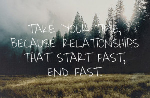 ... Quotes-%E2%80%93-Fast-Quote-Take-your-time-because-relationships-that