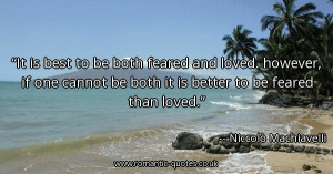 it-is-best-to-be-both-feared-and-loved-however-if-one-cannot-be-both ...