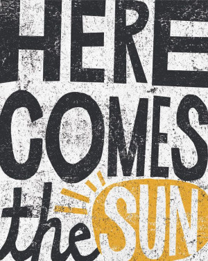 8x10 Here Comes the Sun Hand Typography Beatles by groovygravy, $20.00
