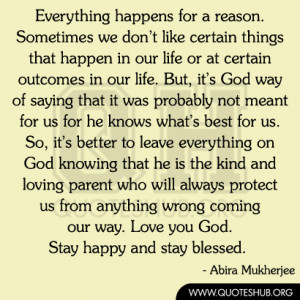 everything happens for a reason sometimes we don t like certain things ...