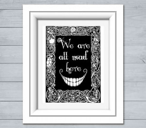 Lewis Carroll Quote Print: We Are All Mad Here, Alice in Wonderland ...