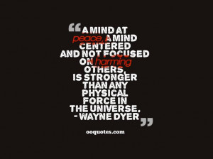 ... any physical force in the universe. – Wayne Dyer wayne dyer quotes