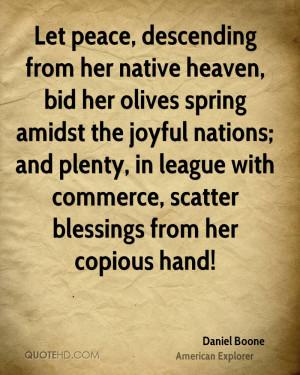 Let peace, descending from her native heaven, bid her olives spring ...