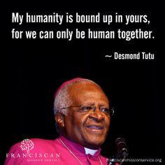 quote courtesy of Desmond Tutu, the first black Anglican Archbishop ...
