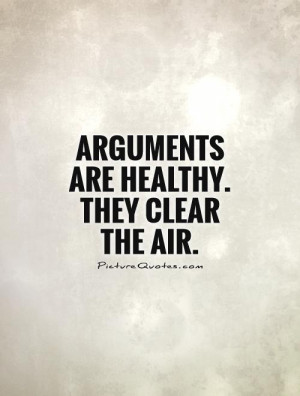 Healthy Quotes Argument Quotes