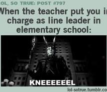 elementary school, funny quotes, hahah, line leader, lol quotes