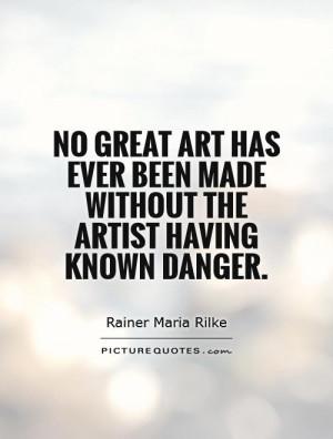 Art Quotes Artist Quotes Rainer Maria Rilke Quotes