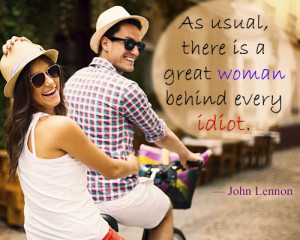 As usual, there is a great woman behind every idiot.