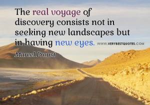 ... In Seeking New Landscapes but In Having New Eyes ~ Imagination Quote