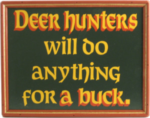 Deer Hunters Will Do Anything For A Buck