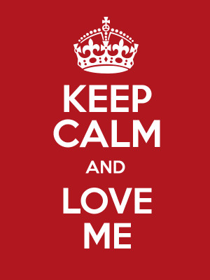 Keep Calm and Love Me HD Wallpaper #672