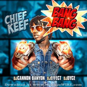 Bang Bang+, like Chief Keezy