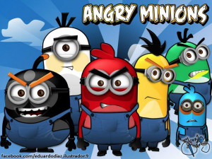 Angry Minions.