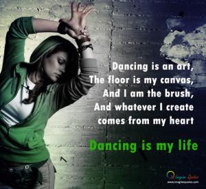 Dancing is my Life Dancing Quotes