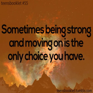 Quotes About Moving On And Being Strong Photos