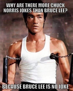 ... more question to be answered. Was Chuck Norris as good as Bruce Lee