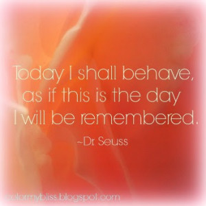 Be Great Today Quotes Today i shall behave,