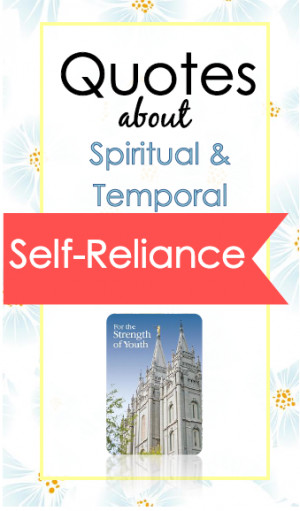 Self Reliance Quotes Lds Awesome quotes and teaching