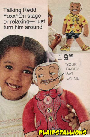 love Redd Foxx but I kind of think it weird that a toy company (my ...