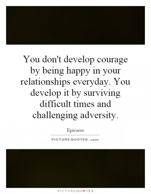 ... surviving difficult times and challenging adversity. Picture Quote #1