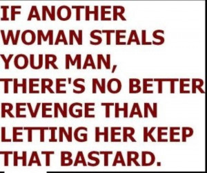 If another woman steals your man