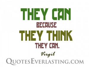 They can because they think. – Virgil