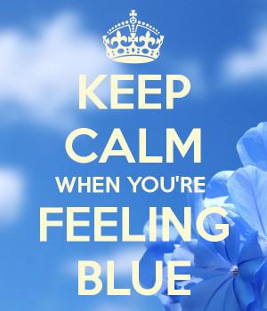 Feeling Blue…
