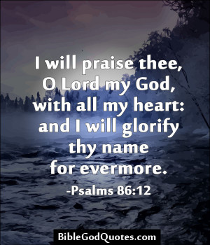 daily bible quotes will praise thee o lord my god with all my heart ...