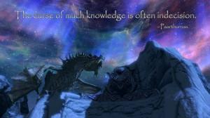 Words of wisdom from Paarthurnax, Elder Scrolls V, Skyrim.