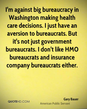against big bureaucracy in Washington making health care decisions ...