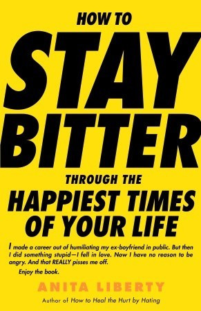 Bitter Ex Quotes How to stay bitter through the